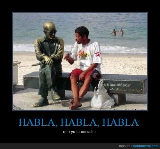 borracho,estatua,habla