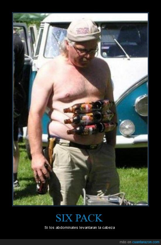 absominales,cerveza,gordo,literalmente