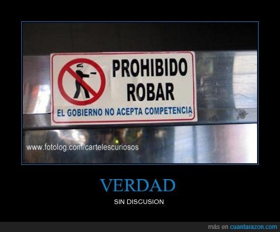 carteles,gobierno,prohibido,roba,verdad
