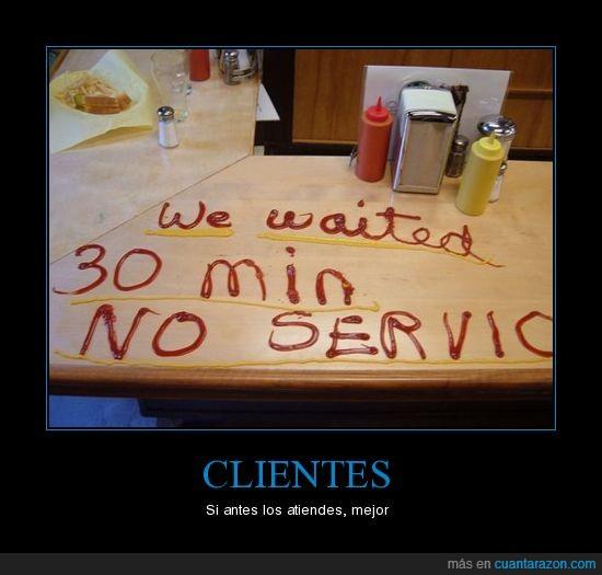 cliente,esperar,ketchup,mostaza,tardanza