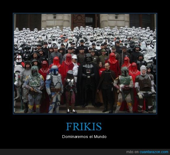 disfraces,Dominación Mundial,Friki,Star Wars
