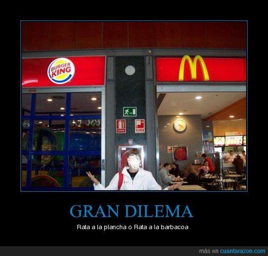 burger king,dilema,mcdonalds