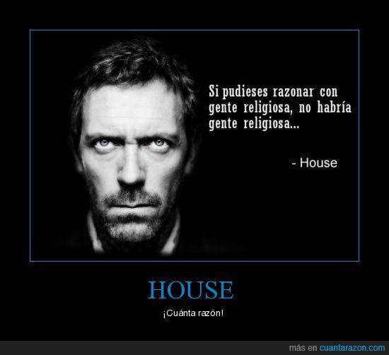 cuánta,gente,house,razón,razonar,religiosa