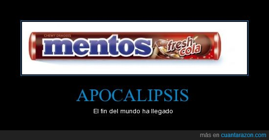 apocalipsis,cocacola,mentos