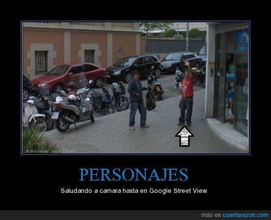 google street view,saludar a cámara