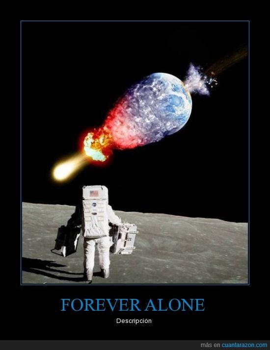 astronauta,espacio,forever alone,luna,tierra