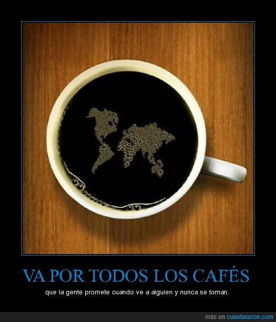 café,nunca,promesa,tomar