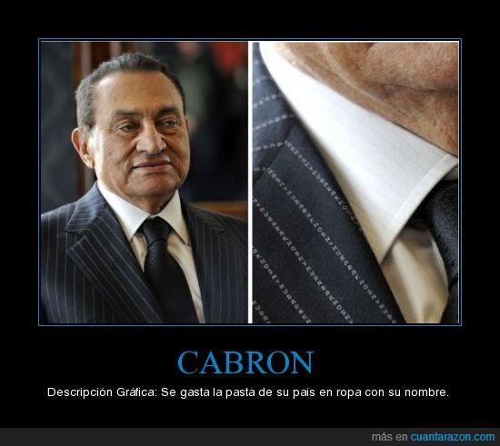 cabron,dinero,feo,Hosny,Mubarak