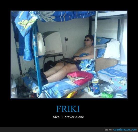 forever alone,Friki,gordo