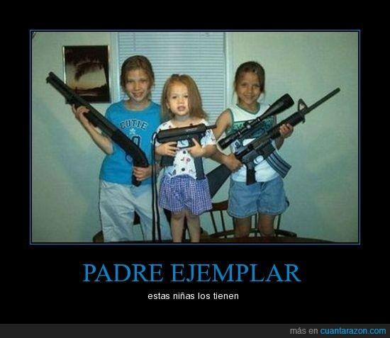 escopeta,padre ejemplar,pistolas