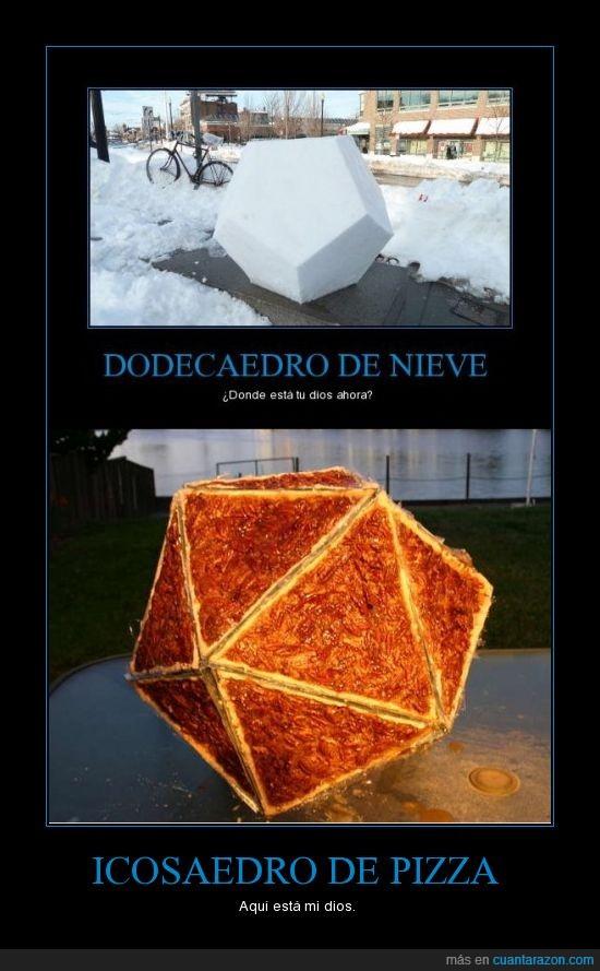 dodecaedro,hielo,icosaedro,pizza