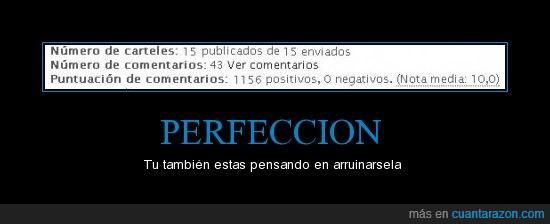 arruinar,cartel,cuanta,perfeccion,perfecto,razon,usuario