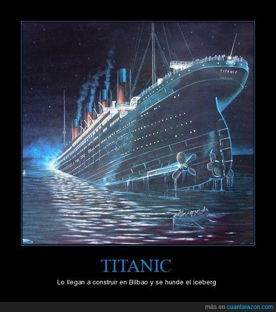 bilbaínos,fuertes,iceberg,titanic