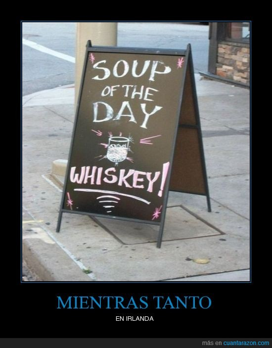 Alcohol,bar,Irlanda,Mafalda,Sopa,Whiskey
