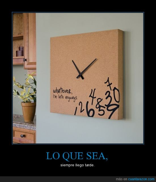 horas,llego,reloj,siempre,sin,tarde