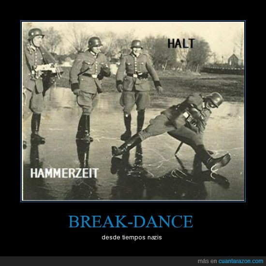 baile,break,caso,dance,nazis,soldados