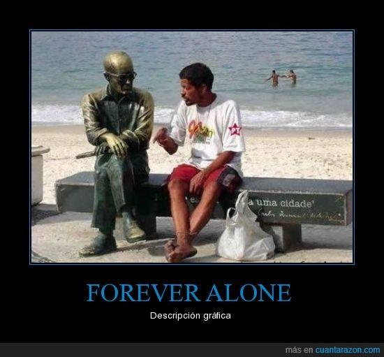 borracho,forever alone