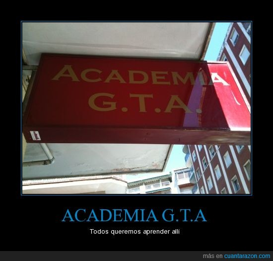 academia,fail,granada,gta,lol
