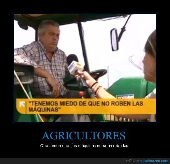 agricultores,maquinas,miedo,robadas