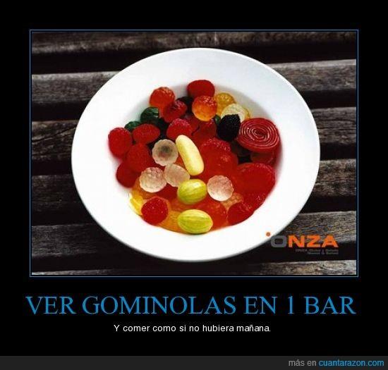 bar,comer,gominolas,mañana