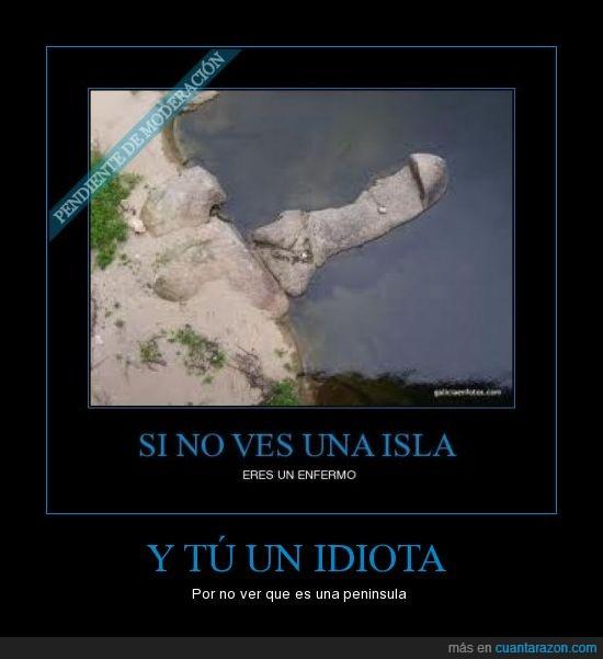 idiota,isla,listo,península