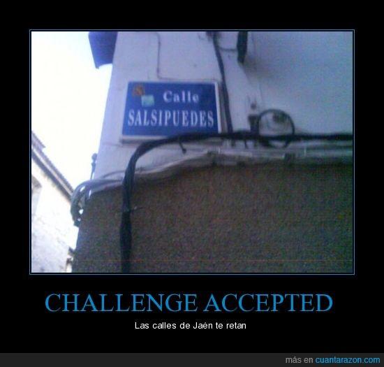 accepted,challenge,jaen,salsipuedes
