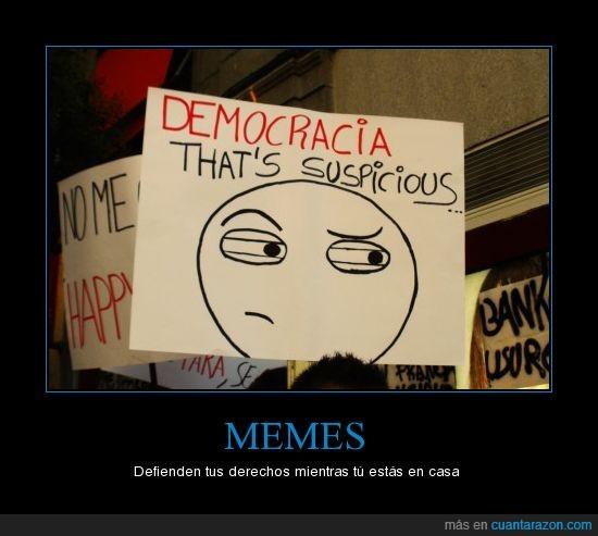 democracia,indignados,memes,suspicious