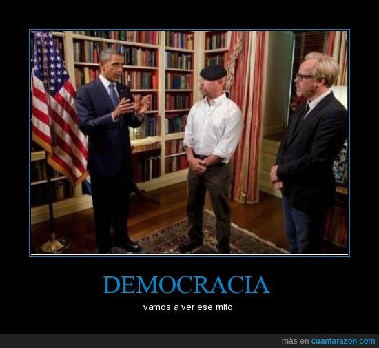 casadores de mitos,democracia,obama