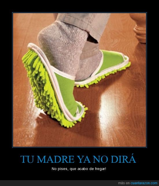 fregar,Madre,pisar,zapatillas