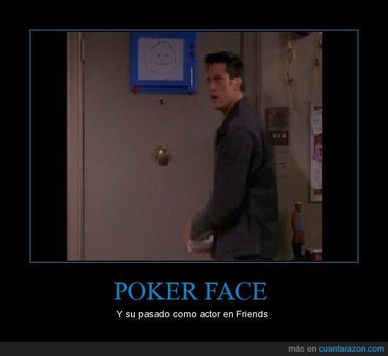 Friends,Joey,Poker face,pokerface