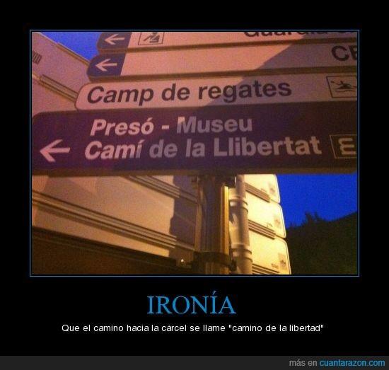 carcel,cartel,ironia,libertad,museo,prisión,señal