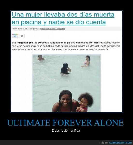 cadaver,forever alone,muerta,mujer,piscina,policia