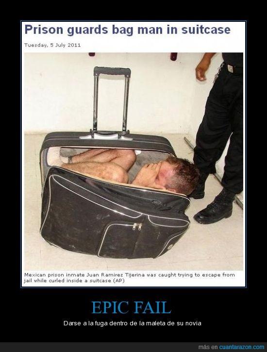 cárcel,epic fail,fuga,maleta