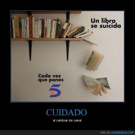 cambiar,canal,libro,suicidar,telecinco