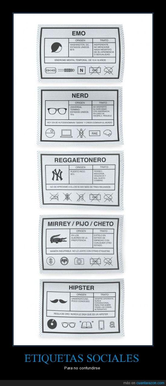 cheto,emo,etiqueta,friki,hipster,mirrey,nerd,pijo,reggaetonero,social