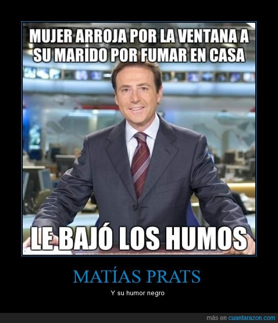 humor,humos,mala ostia,Matias Prats,mujer,negro