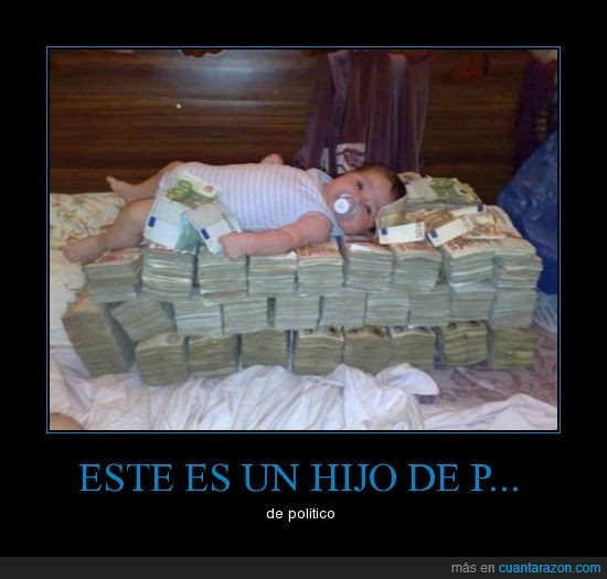 bebe,dinero,falsos,hijo,ladrones,político