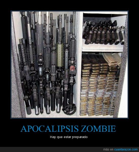 apocalipsis,armas,preparado,zombie