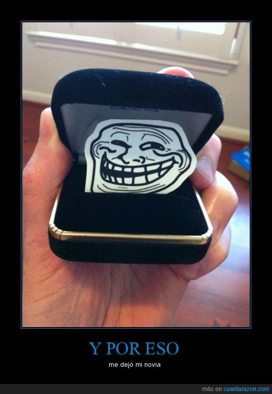 anillo,dejo,novia,troll