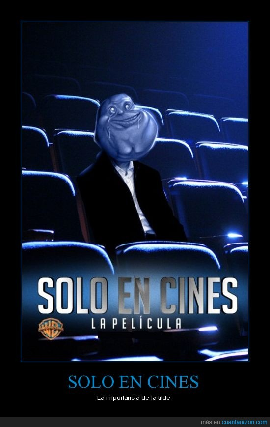 cines,forever alone,hombre,lol,solo