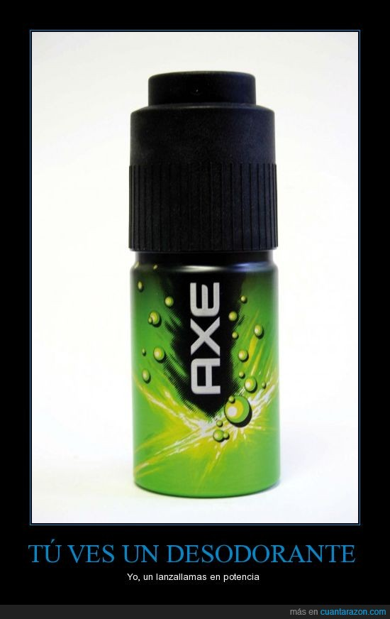 axe,desodorante,lanzallamas