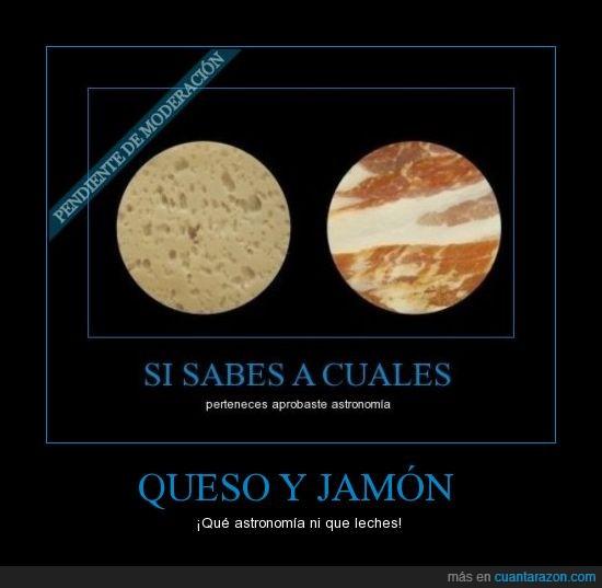 Jamón,LOL,planetas,Queso