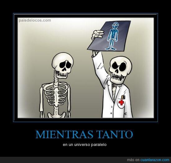 doctor,esqueleto,radiografía,universo paralelo