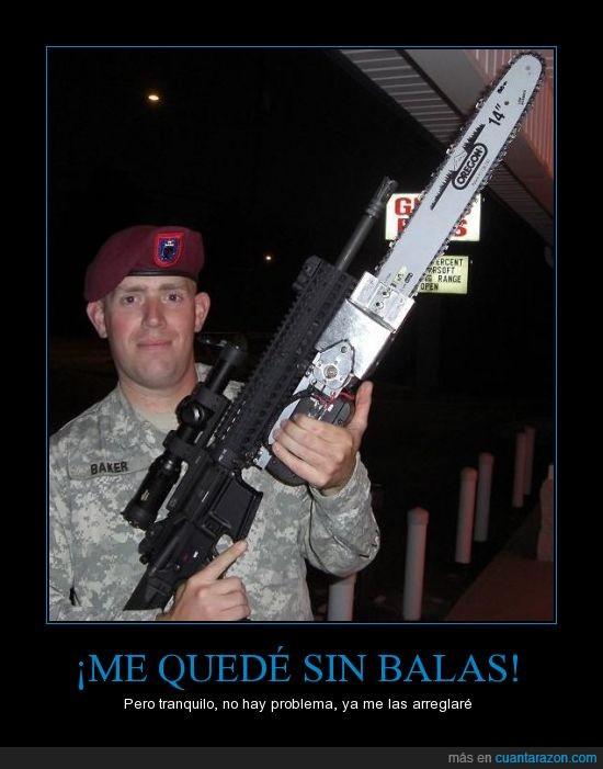 Baker,balas,Metralletas Recio la muerte al mejor precio!,motosierra,sin,Vaya!,¡Pues te confisco el felpudo!
