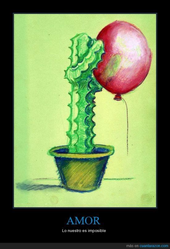 Amor,Cactus,Imposible