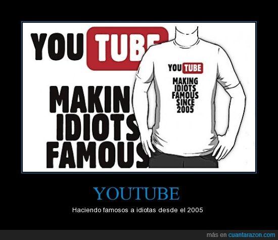 2005,famosos,idiotas,youtube