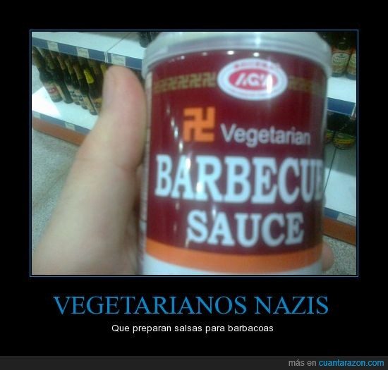 barbacoa,nazis,salsa,vegetarianos
