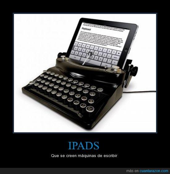 friki,ipad,máquina de escribir