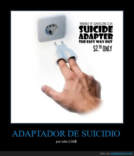 adaptador,anuncio,enchufe,idiota,suicidio