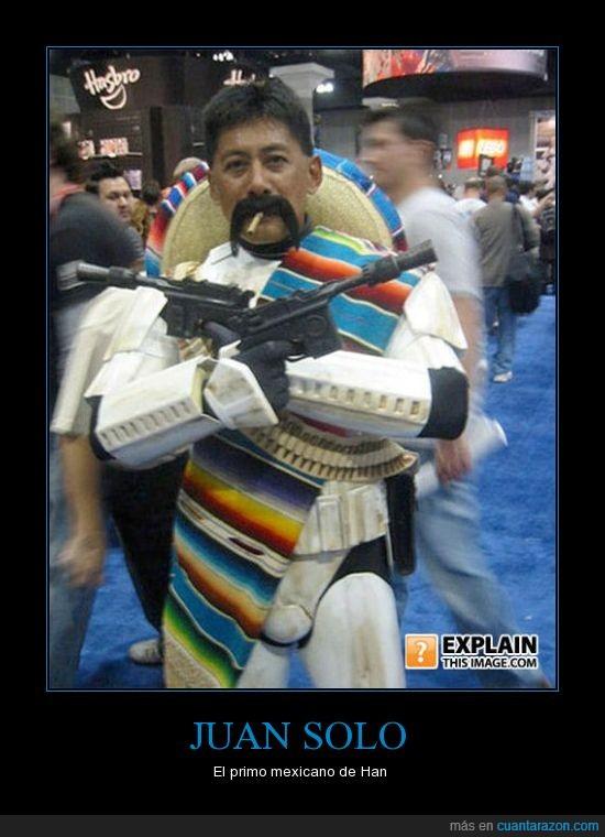 cabron,guey,han,mamon,mexicano,solo,starwars